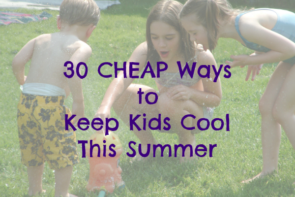 30 CHEAP Ways to Stay Cool This Summer
