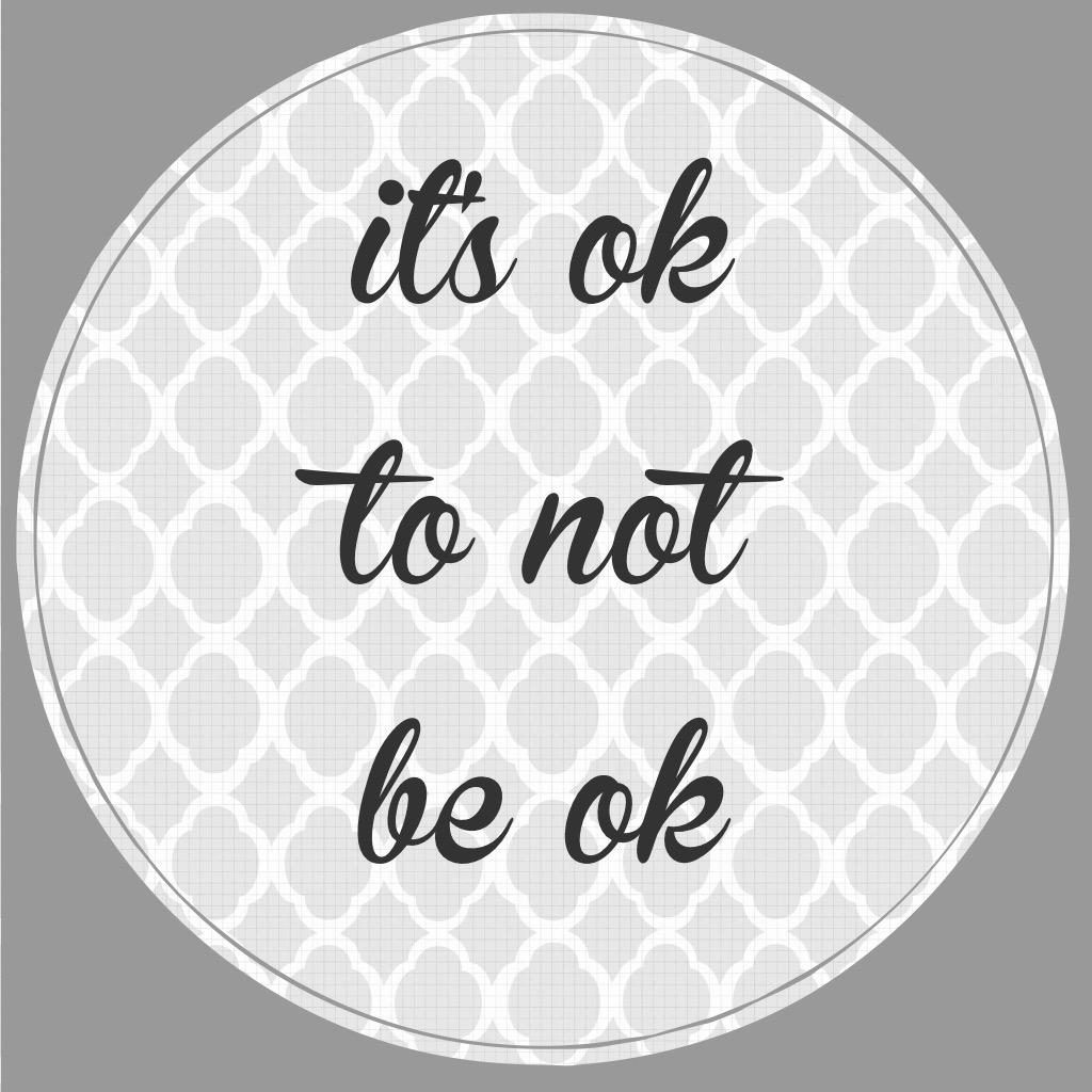 It's ok to not be ok.