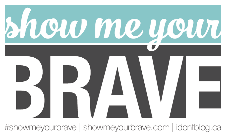 #ShowMeYourBrave