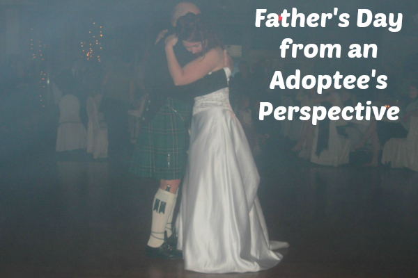Father's Day From an Adoptee's Perspective