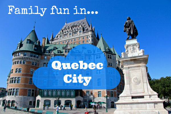 Find out why Quebec City is great for families at IDontBlog.ca