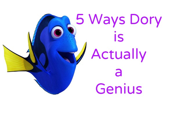 Five Ways Dory is Actually the Smartest